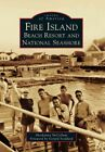 Fire Island : Beach Resort and National Seashore, Paperback by Mccollum, Shos...
