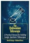 The Dobsonian Telescope A Practical Manual for Building Large Aperture