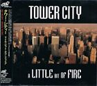 TOWER CITY A Little Bit Of Fire JAPAN CD KICP-562 1997