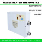 ELECTRIC Water Heater 55 9 11 15 18KW 220V Swimming Pool SPA Hot Tub Thermostat