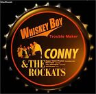 CONNY , THE ROCKATS Whiskey Boy - Trouble Maker JAPAN CD SJCA-12 2001 NEW