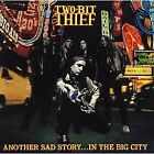 TWO-BIT THIEF Another Sad Story...In The Big City JAPAN CD CSCS-5362 1990 OBI