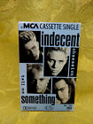 Indecent Obsession Tell Me Something Cassette Single ONE SONG ONLY