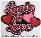 LOADS OF LOVE VALENTINE title scrapbook premade paper piecing by Rhonda
