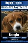 Beagle Training  Dog Training with the No BRAINER Dog TRAINER We Make it THAT