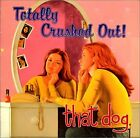 THAT DOG. Totally Crushed Out! JAPAN CD MVCG-185 1995 NEW
