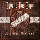 Ignore The Sign - A Line To Cross CD New/Sealed