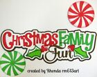 XMAS FAMILY FUN title paper piecing for Premade Scrapbook Page DIE CUT by Rhonda