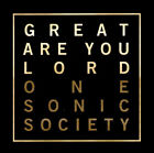 One Sonic Society Great Are You Lord CD 2016