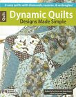 Dynamic Quilts Designs Made Simple 6 Easy Quilts Leisure Arts Book 5748