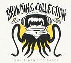 Browsing Collection - Dont Want To Dance - CD - New