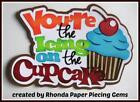 YOURE ICING ON CUPCAKE title birthday scrapbook premade paper piecing by Rhonda