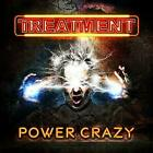 THE TREATMENT - Power Crazy - With 1 Bonus Track (2019) CD