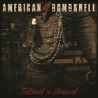 AMERICAN BOMBSHELL - Tattooed 'N Bruised - With 2 Bonus Tracks (2019) CD