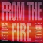 From the Fire - Thirty Days and Dirty Nights - CD - New