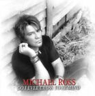 Michael Ross - Do I Ever Cross Your Mind NEW CD