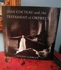 Jean Cocteau and the Testament of Orpheus by Lucien Clergue 2001 Hardcover