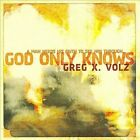 God Only Knows Greg X. Volz (CD, Apr-2009, dPulse) Brand New!  Rare.