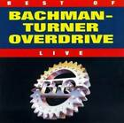 Best Of Bachman-Turner-Overdrive - Live, The by Bachman Turner Overdrive