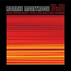 Ronnie Montrose  10X10 CD Feat Ricky Phillips Eric Singer  New Sealed