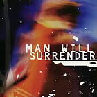 MAN WILL SURRENDER  MAN WILL SURRENDER CD DISC ONLY #G43