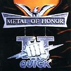 METAL OF HONOR, T.T. Quick, Very Good Original recording reissued