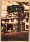Images of America Wilton in the Age of Postcards CT Virginia and Laurie Bepler
