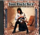 JON BUTCHER - POSITIVELY THE BLUES - ORIGINAL LIKE NEW CD