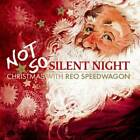 Not So Silent Night: Christmas with REO Speedwagon by REO Speedwagon