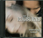 The Rugburns - Morning Wood (CD, 1994, Bizarre/Planet Records)