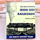 Lake Superior Iron Ore Railroads Heaviest Trains Illustrated HC DJ Patrick Dorin