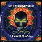 MAN FROM M.A.R.S.  -  TALES OF A RELUCTANT ASTRONAUT - CD, 2007