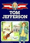 Tom Jefferson Third President of the US Childhood of Famous Americans