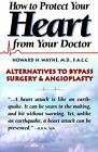 How to Protect Your Heart from Your Doctor