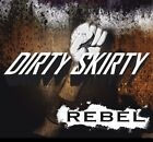 DIRTY SKIRTY - Rebel - NEW ALBUM! + Hand Written Lyrics