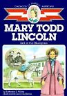 Mary Todd Lincoln Girl of the Bluegrass Childhood of Famous Americans Sagebru