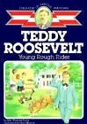 Teddy Roosevelt Young Rough Rider Childhood of Famous Americans Sagebrush