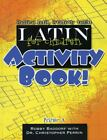 Latin for Children Primer a Activity Book by Christopher Perrin and Robert