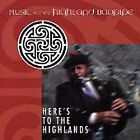 Here's to the Highlands: Music for Highland Bagpipe Various Artists Audio CD