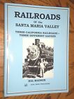 Railroads of the Santa Maria Valley: Pacific Coast Narrow Gauge 2001 Hal Madson