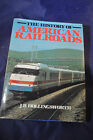 The History of American Railroads by J.B. HOLLINGSWORTH VG- HCDJ
