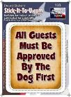 All Guest Must Be Approved By the Dog  Decal Sticker Pet