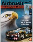 Airbrush How To with Mickey Harris Book Learn the Art NEW 2015 Release