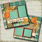 GATHER TOGETHER 2 Premade Scrapbook Pages EZ Layout 571