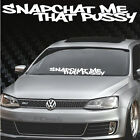 Snap Chat Me That Windshield Banner Sticker 5x32 honda funny tuner low drift