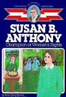 Susan B Anthony Champion of Womens Rights Childhood of Famous Americans Seri