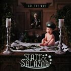 STATE OF SALAZAR ALL THE WAY BRAND NEW SEALED CD 2014