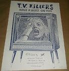 TV Killers Have A Blitz On You Estrus Records promo poster Art Chantry signed