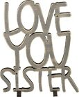 "NEW!~Grey Wood Word Art Sign~""LOVE YOU SISTER""~Plaque/Stand~Home Decor~Picture"