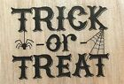 New Wood Mounted Halloween Rubber Stamp TRICK or TREAT
